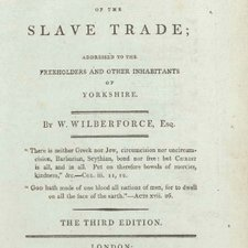 Title page of; William Wilberforce. A letter on the abolition of the slave trade: addressed to the freeholders and other inhabitants of Yorkshire. Third edition. London: printed by Luke Hansard & Sons, for T. Cadell and W. Davies, 1807 [FCO Historical Collection HT1162 WIL ]