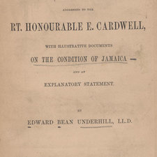 Title page, from: Edward Bean Underhill. A letter to the Rt Honourable E Cardwell, with illustrative documents on the condition of Jamaica and an explanatory statement. London: Arthur Miall, [1865] [FCO Historical Collection F1886 UND]