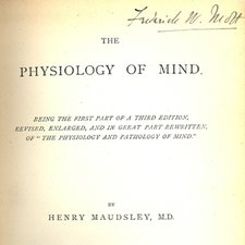 Signature of Sir Frederick Mott on title page of Henry Maudsley's The physiology of mind. London: Macmillan and Co., 1876 [Institute of Psychiatry Historical Collection h/Mau]
